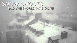 Snow Ghosts - And the world was gone (Bass Boosted)