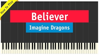 Imagine Dragons - Believer - Piano Cover (How To Play Tutorial)