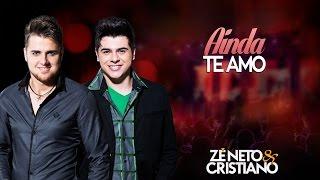 Zé Neto e Cristiano - Ainda te amo (DIZ PRA ELA)