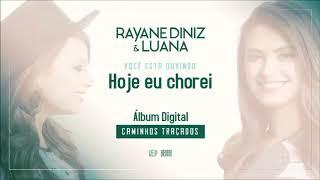 """Hoje eu Chorei - Rayane Diniz e Luana - Álbum Digital """"Caminhos Traçados"""""""