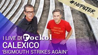 "Calexico - ""Bigmouth Strikes Again"" (Live@Rockol)"
