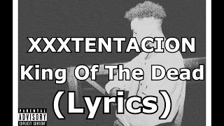 XXXTENTACION - King Of The Death (Lyrics) 🔥🔥🔥