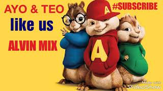 AYO & TEO _ Like us ( CHIPMUNK ALVIN MIX )