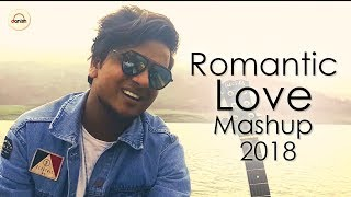 Romantic Love Mashup Cover 2018 - Shivankur | Best Cover Mashup | Latest Bollywood Song 2018