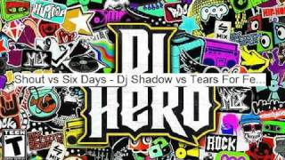 DJ Hero Soundtrack with Download Link : Six Days vs Shout - DJ Shadow vs Tears For Fears