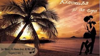 Jay Oliver - Ex Damo (feat. DJ Mil Toques) - 2017