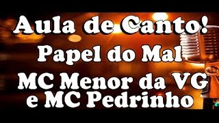 karaoke papel do mal - MC Menor da VG e MC Pedrinho