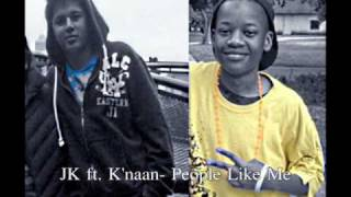 J.K ft. K'naan- People Like Me [Official Music]