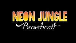 Neon Jungle - Braveheart (LYRICS ON SCREEN)