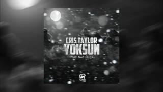 CRIS TAYLOR - Yoksun [ft Naz Ölçal]