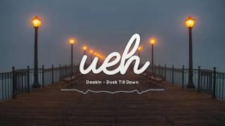 Deakin - Dusk Till Dawn