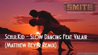 Slow Dancing Feat. Valair (Matthew Heyer Remix)