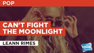 "Can't Fight The Moonlight in the Style of ""LeAnn Rimes"" with lyrics (no lead vocal)"