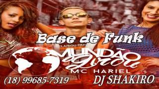 BASE DE FUNK - MC HARIEL MUNDAO GIROU (DJ SHAKIRO)