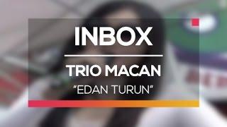 Trio Macan - Edan Turun (Live on Inbox) width=