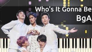 BgA - Who's It Gonna Be - Piano Tutorial