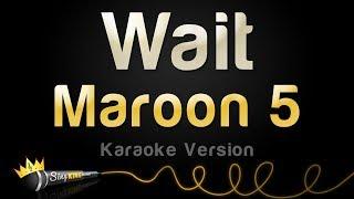 Maroon 5 - Wait (Karaoke Version)