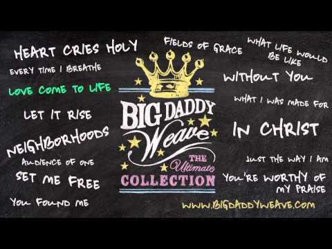 big-daddy-weave-listen-to-love-come-to-life-bdwmusic