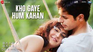 Kho Gaye Hum Kahan - Baar Baar Dekho   Sidharth Malhotra & Katrina Kaif   Jasleen Royal & Prateek K