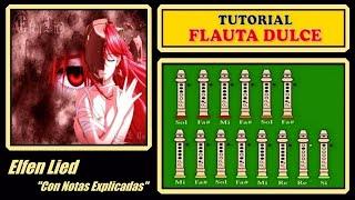"Elfen Lied - Lilium en Flauta Dulce ""Con Notas Explicadas"" //FÁCIL//"
