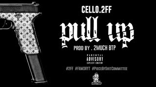 CELLO.2FF - PULL UP (prod by @2MuchBTP)