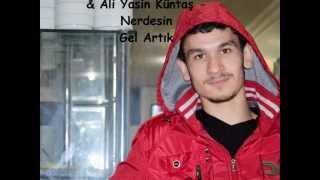 Fevzi Akkoç & Ali Yasin Küntaş   Nerdesin gel artık