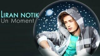 Lee Notik - Un Moment (French version) [HQ ♫]