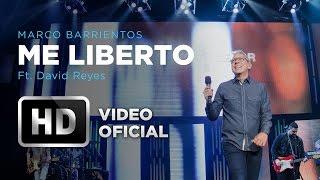 Me Liberto - Marco Barrientos (Ft. David Reyes) - El Encuentro
