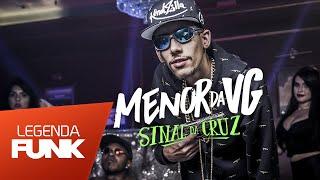 MC Menor da VG - Sinal da Cruz e Amém (DJ Jorgin) Lançamento 2016
