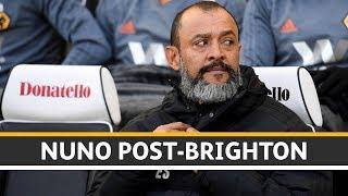 Nuno reflects on Brighton defeat