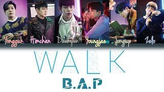 B.A.P (비에이피) - Walk (걸어가) | Han/Rom/Eng | Color Coded Lyrics |