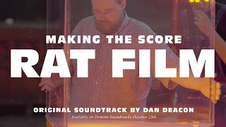 Dan Deacon - The Making of the 'Rat Film' soundtrack