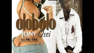 Jony Osei  Olobolo ft Tic Tac (Prod by Pharez)  [AUDIO SLIDE] [Cypress TV]