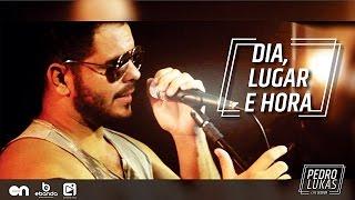 Pedro Lukas - Dia, Lugar e Hora (Live Session - Cover Luan Santana)