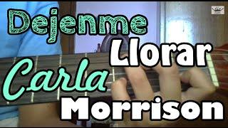 Como tocar dejenme llorar Carla Morrison en guitarra