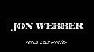 Jon Webber - Feels Like Heaven - LYRIC VIDEO