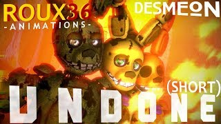 (FNAF/SFM) Undone - Desmeon - Roux36 Animations (SHORT)