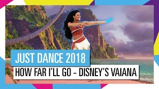 HOW FAR I'LL GO - VAIANA - DISNEY / JUST DANCE 2018 [OFFICIEL] HD