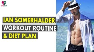 Ian Somerhalder Workout Routine & Diet Plan || Health Sutra - Best Health Tips