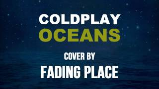 Coldplay - Oceans (Fading Place cover)