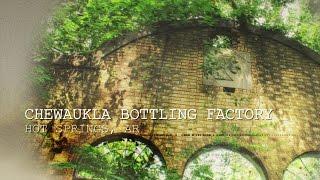 Chewaukla Bottling Factory Hot Springs, AR (ABANDONED)