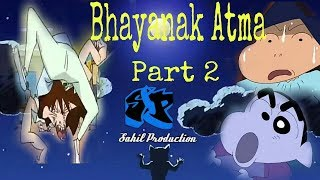 Bhayanak Atma | Shinchan Version | Funny ( Part 2)
