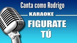 Rodrigo - Figurate Tú - Karaoke Vision