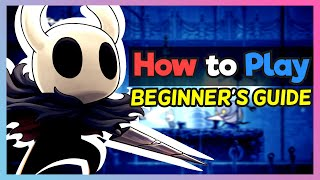 How To Play : Hollow Knight   A Beginner's Guide [Tips And Tricks]