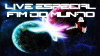 Aviso - Live especial fim do mundo