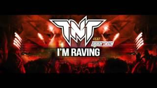 TNT Feat Popr3b3l - I'm Raving