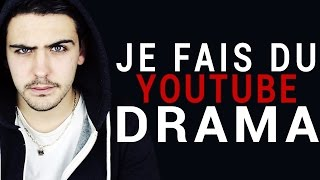 JE FAIS DU YOUTUBE DRAMA !