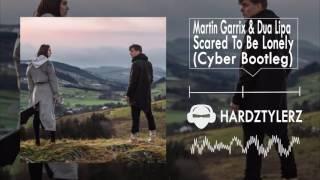 Martin Garrix & Dua Lipa - Scared To Be Lonely (Cyber Bootleg) (60fps) (HQ)