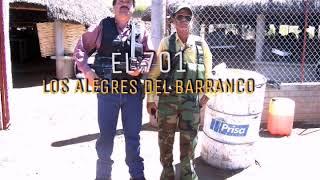 EL 701 - Los Alegres del Barranco (CORRIDOS) (Chapo Guzman)