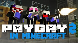 Payday 2 In Minecraft [Animation]